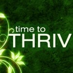 Now is the time to thrive